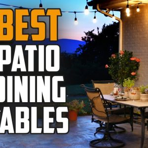 ✅ Patio Dining Table: Best Patio Dining Table 2021 (Buying Guide)