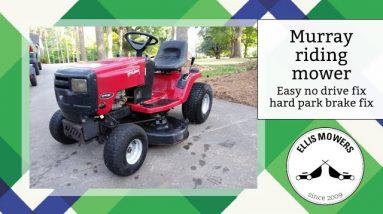 Murray riding mower no drive easy fix.  The park brake and brakes, not so much.