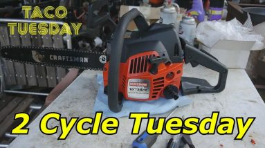 2 Cycle Tuesday Craftsman Chainsaw and Taco Tuesday
